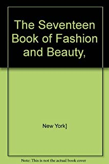 The 'Seventeen' Book of Fashion and Beauty