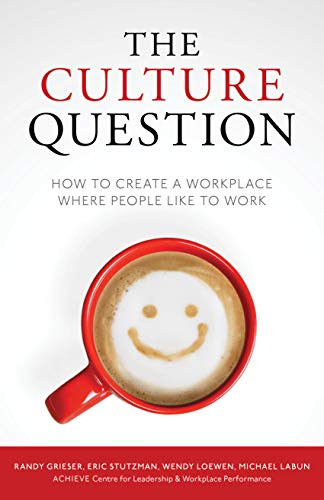 Compare Textbook Prices for The Culture Question: How to Create a Workplace Where People Like to Work  ISBN 9781988617084 by Randy Grieser,Eric Stutzman,Wendy Loewen,Michael Labun