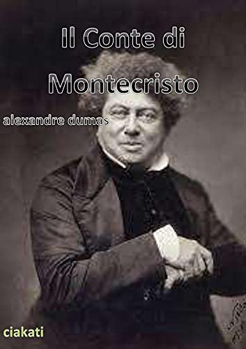 Il conte di Montecristo: Il conte di Montecristo (titolo orig. Le Comte de Monte-Cristo) è un romanzo di Alexandre Dumas, scritto in collaborazione con Auguste Maquet.