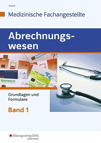 Abrechnungswesen für die Medizinische Fachangestellte: Band 1: Grundlagen und Formulare: Schülerband