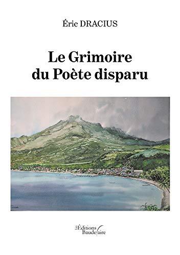 Le Grimoire du Poète disparu (French Edition)