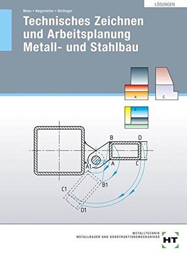 Lösungen Technisches Zeichnen und Arbeitsplanung Metall- und Stahlbau
