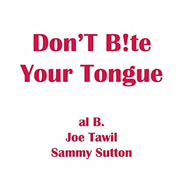 Don't B!te Your Tongue