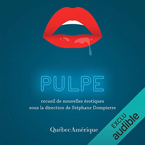 Pulpe [Pulp]                   By:                                                                                                                                 Stéphane Dompierre,                                                                                        Collectif d'auteurs                               Narrated by:                                                                                                                                 Agathe Lanctot,                                                                                        Michael Kelly                      Length: 6 hrs and 48 mins     Not rated yet     Overall 0.0