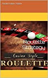 Roulette Strategy: the most profitable winning roulette strategies and systems that really work in live online casinos (English Edition)