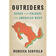 Outriders: Rodeo at the Fringes of the American West