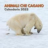 Animali Che Cagano Calendario 2022: divertente calendario animali che cagano   idee regalo di compleanno natale   per uomo donna per adolescenti bambini amico