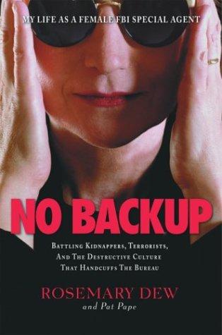 No Backup: My Life as a Female FBI Special Agent