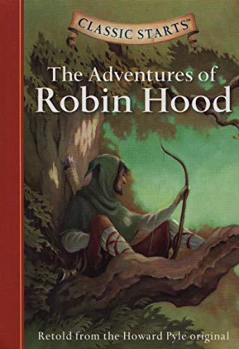 The Adventures of Robin Hood (Classic Starts)