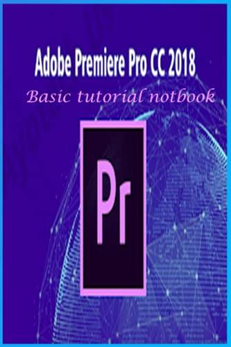Adobe Premier Pro CC Basic tutorial: This ntBook for Adobe Premier Pro CC Basic tutorial 100 pages size (6x9)px whitte paper