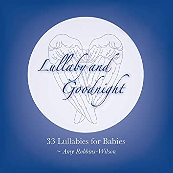 Lullaby and Goodnight: 33 Lullabies for Babies