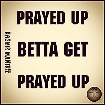 Prayed Up, Betta Get Prayed Up