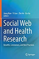 Social Web and Health Research: Benefits, Limitations, and Best Practices