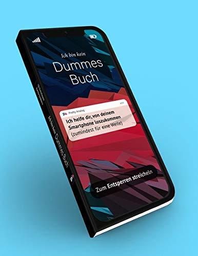 Ich bin kein Dummes Buch: Ich helfe dir, von deinem Smartphone loszukommen. (Zum Entsperren streicheln)
