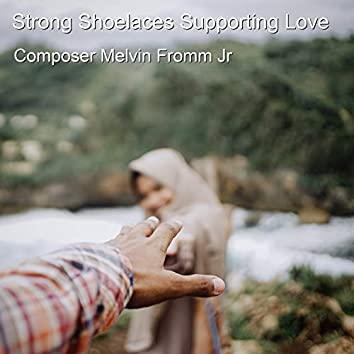 Strong Shoelaces Supporting Love