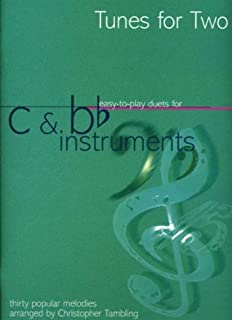 Tunes for Two: Easy Duets for C (Flute, Oboe, Violin) and Bb Instruments (Clarinet) by Christopher Tambling (Editor) (1-Jan-1996) Paperback