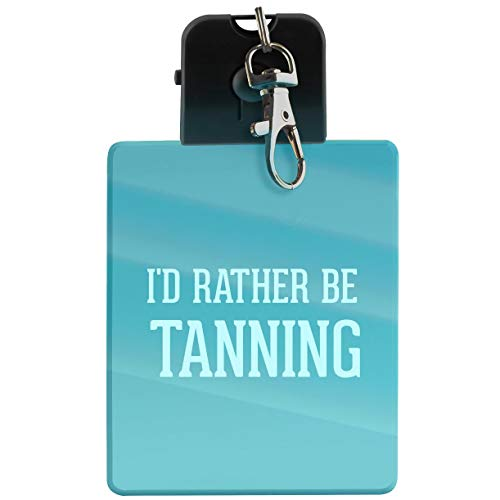 I'd Rather Be TANNING - LED Key Chain with Easy Clasp