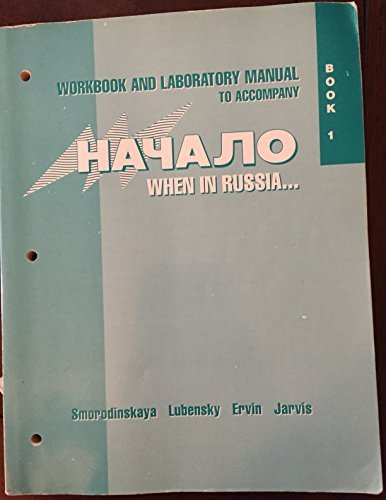 Workbook and Laboratory Manual to Accompany Nachalo: When in Russia : Book 1