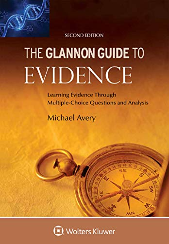 Compare Textbook Prices for Glannon Guide to Evidence: Learning Evidence Through Multiple-Choice Questions and Analysis Glannon Guides Series 2 Edition ISBN 9781454892205 by Avery, Michael