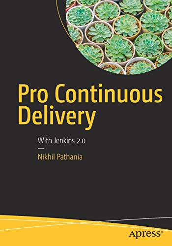 Pro Continuous Delivery: With Jenkins 2.0