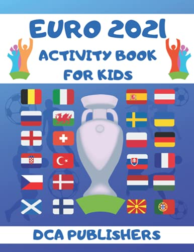EURO 2021 Activity Book: European Football Championship activity book | Puzzle Book for Kids | Euro 20/21 | Football Activity Book For Kids aged 6-10 ... Mazes, Word Searches, Bingo and much more...