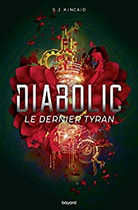 Diabolic, tome 3 : Le dernier tyran par SJ Kincaid