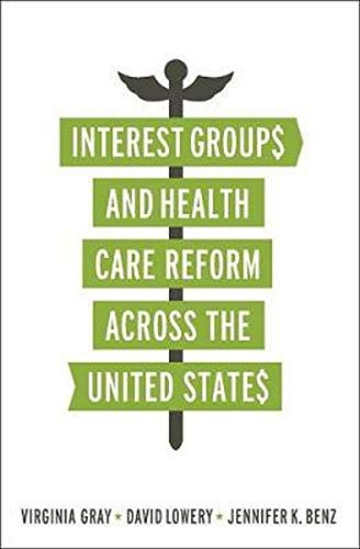 Interest Groups and Health Care Reform across the United States (American Government and Public Policy)