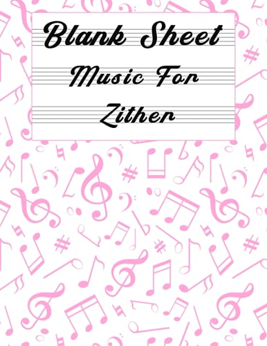 Blank Sheet Music For Zither: Music Manuscript Paper, Clefs Notebook, composition notebook, Blank Sheet Music Compositio, urban design (8.5 x 11 IN) ... Books | gifts Standard for students