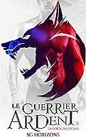 Le guerrier ardent (La Horde des Lycans, T.1)