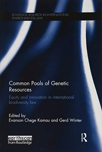 Common Pools of Genetic Resources: Equity and Innovation in International Biodiversity Law
