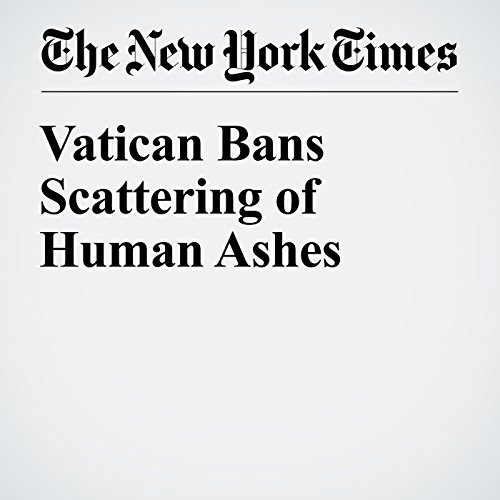 Vatican Bans Scattering of Human Ashes audiobook cover art