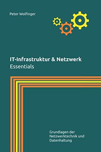 IT-Infrastruktur & Netzwerk: Essentials