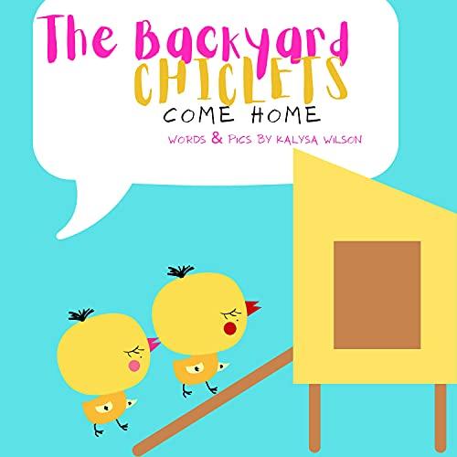 The Backyard Chiclets Come Home (English Edition)