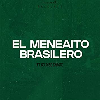 El Meneaito Brasilero (feat. DJ Jose Zarate)