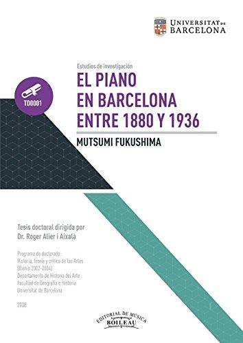 El piano en Barcelona entre 1880 y 1936: dirigida por el Dr....