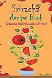 Sriracha Recipe Book: Sriracha Recipes with a Punch! (English Edition)