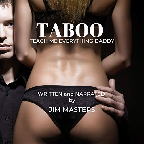 Taboo: Daddy Teach Me Everything audiobook cover art