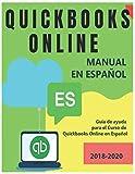 QUICKBOOKS ONLINE MANUAL EN ESPAÑOL. Guia completa de Quickbooks Online (versión en línea) 2018-2020: Exelente guía de Apoyo para el Curso de Quickbooks Online en Español 2020
