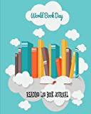 Reading Log Book Journal: Read Log for Kids, Children, Teacher Adults, Reading log gift for book lovers, World Literacy Day, Happy World Book Day, ... 10 Inches: Volume 5 (Book Reading Lover Gift)