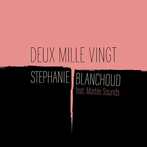 Stéphanie Blanchoud feat. Marble Sounds