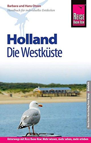 Reise Know-How Reiseführer Holland - Die Westküste mit Amsterdam, Den Haag und Rotterdam