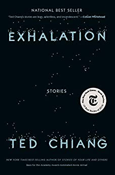 Exhalation: Stories by [Ted Chiang]