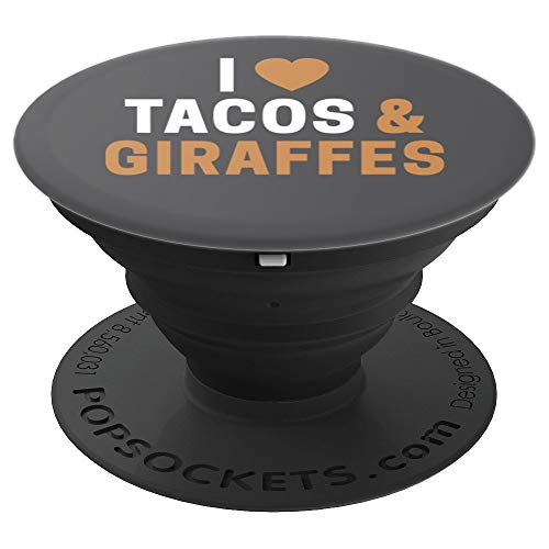 Giraffe Gifts For Giraffe Lovers I Love Tacos & Giraffes PopSockets Grip and Stand for Phones and Tablets