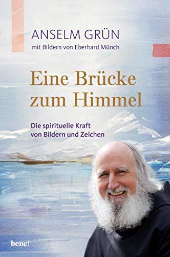 Eine Brücke zum Himmel: Die spirituelle Kraft von Bildern und Zeichen (Edition Eberhard Münch)