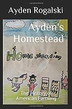 Ayden's Homestead: The History of American Farming (Ayden's History)