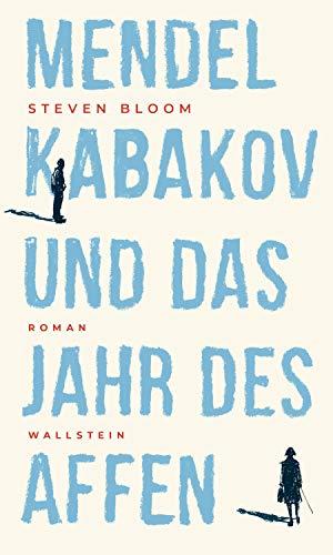 Mendel Kabakov und das Jahr des Affen: Roman