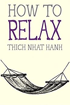 How to Relax (Mindfulness Essentials Book 5) by [Thich Nhat Hanh, Jason DeAntonis]