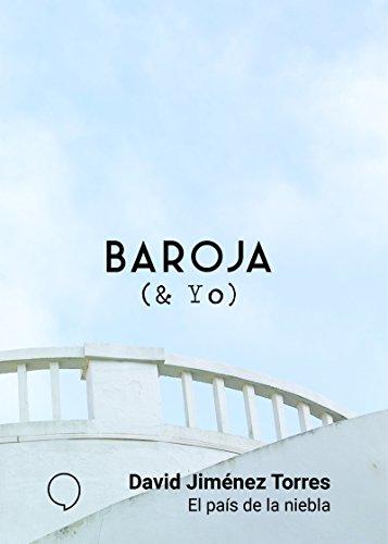 El país de la niebla (BAROJA & YO)