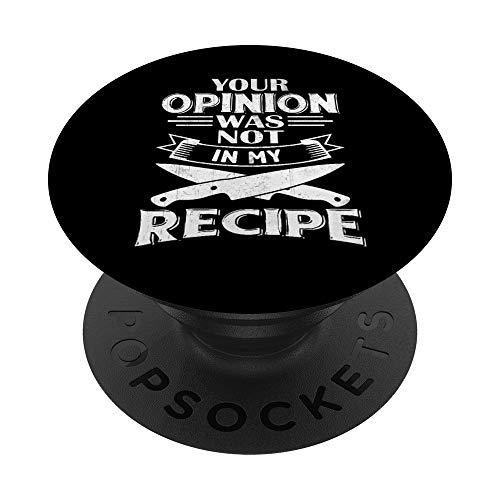 Your Opinion Was Not In My Recipe - Funny Chef PopSockets PopGrip: Impugnatura per Telefoni Cellulari e Tablet Intercambiabile