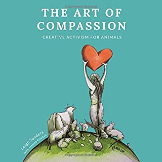 The Art of Compassion: Creative Activism for Animals